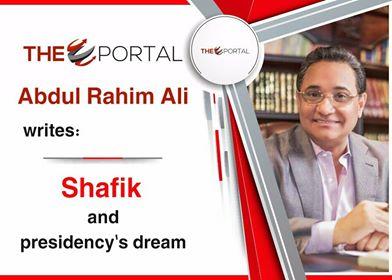 Abdulrahim Ali writes: Ahmed Shafiq...