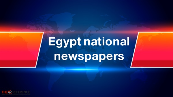 Egypt national newspapers headlines today